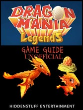 Dragon Mania Legends Game Guide Unofficial