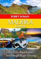 Madeira Rundreise - Ein Foto Reiseführer mit Go...