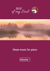 Music of my Soul - Volume 1 - Sheet music for p...