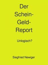 Der ScheinGeld-Report - Unlogisch?