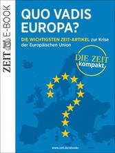 Quo vadis Europa? - Die wichtigsten ZEIT-Artike...