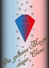 Die geheime Magie zweier Clans