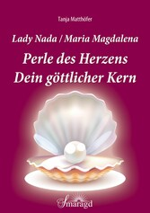 Lady Nada/Maria Magdalena: Perle des Herzens - ...