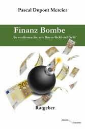 Finanz Bombe - So verdienen Sie mit Ihrem Geld ...
