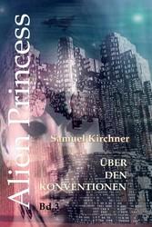 Über den Konventionen (Alien Princess Bd3)