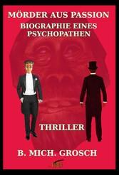 Mörder aus Passion - Biographie eines Psychopathen