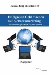 Erfolgreich Geld machen mit Networkmarketing - ...