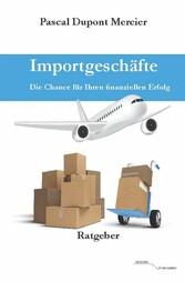 Importgeschäfte - Die Chance für Ihren finanzie...