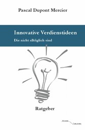 Innovative Verdienstideen - Die nicht alltäglic...