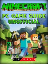 Minecraft PC Game Guide Unofficial