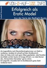 Erfolgreich als Erotic Model - Ich zeige Dir, w...