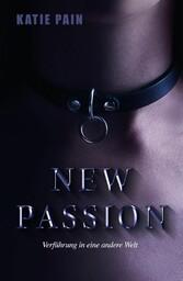 NEW PASSION - Verführung in eine andere Welt