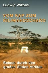 Vom Kap zum Kilimandscharo. - Reisen durch den ...