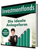 Investmentfonds - Die ideale Anlageform - Nicht...
