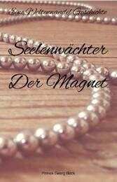 Seelenwächter - Der Magnet - Eine Weltenwandel ...