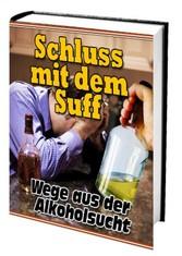 Schluss mit dem Suff - Wege aus der Alkoholsuch...