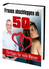 Frauen abschleppen ab 50 - Flirttipps für reife...