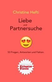 Liebe und Partnersuche - 53 Fragen, Antworten u...