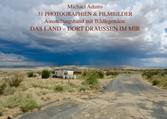 31 Photographien & Filmbilder - Das Land - Dort...