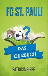 FC St. Pauli - Das Quizbuch vom Millerntor über die Oberliga Nord bis zum Weltpokalsiegerbesieger