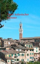 Unser italienischer Sommer - Leben in der Toscana