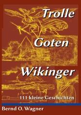 Trolle - Goten - Wikinger - 111 kleine Geschichten