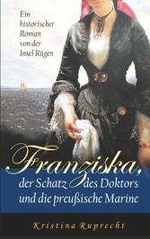 Franziska, der Schatz des Doktors und die preuß...
