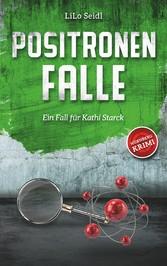 Positronenfalle - Ein Fall für Kathi Starck