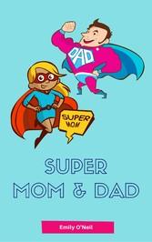 Super Mom & Dad - All about pregnancy, birth, b...
