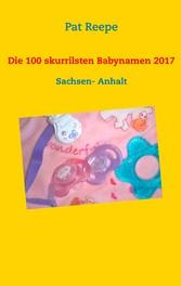 Die 100 skurrilsten Babynamen 2017 - Sachsen- A...