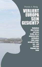 Verliert Europa sein Gesicht? - Gedanken über E...