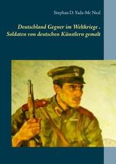 Deutschlands Gegner im Weltkriege. Soldaten von...