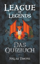 League of Legends - Das Quizbuch von Riot Games...