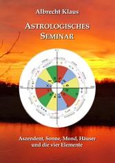 Astrologisches Seminar - Aszendent, Sonne, Mond...
