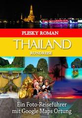 Thailand Rundreise - Ein Foto-Reiseführer mit G...