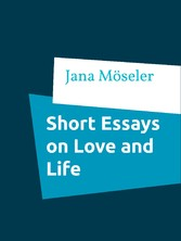 short essays love Love d'amour essay (or love crime), exemplifies the human ability to manipulate and so deceive oneself of morality, as does o' connor in a good man is hard to find.