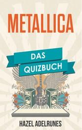 Metallica - Das Quizbuch von Hit The Lights übe...
