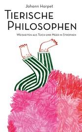 Tierische Philosophen - Weisheiten aus Teich und Meer in Strophen