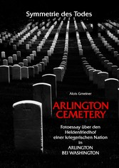 Symmetrie des Todes Arlington Cemetery - Fotoes...