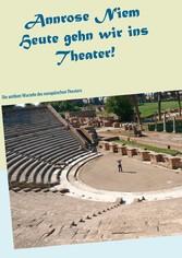 Heute gehn wir ins Theater! - Die antiken Wurze...