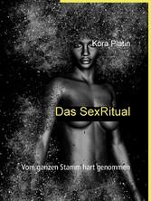 Das SexRitual - Vom ganzen Stamm hart genommen