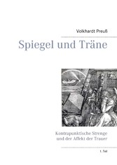 Spiegel und Träne - Kontrapunktische Strenge un...