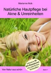Natürliche Hautpflege bei Akne & Unreinheiten -...