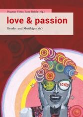 Love & Passion - Gender und Musik(praxis)