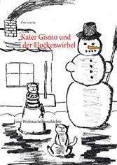 Kater Gismo und der Flockenwirbel - Eine Weihna...
