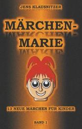 Märchen-Marie - 13 neue Märchen für Kinder - Ba...