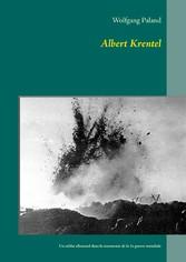 Albert Krentel - Un soldat allemand dans la tou...