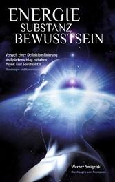 Energie - Substanz - Bewusstsein - Versuch eine...