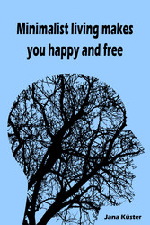 Minimalist living makes you happy and free - Th...