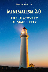 Minimalism 2.0 - The Discovery of Simplicity - ...